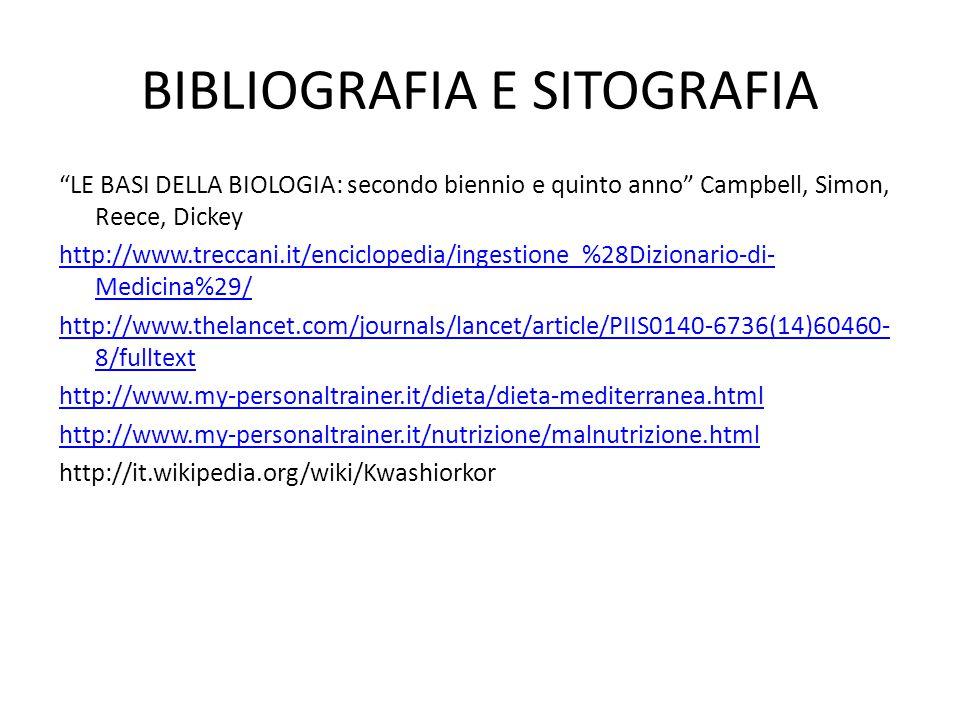 """BIBLIOGRAFIA E SITOGRAFIA """"LE BASI DELLA BIOLOGIA: secondo biennio e quinto anno"""" Campbell, Simon, Reece, Dickey http://www.treccani.it/enciclopedia/i"""