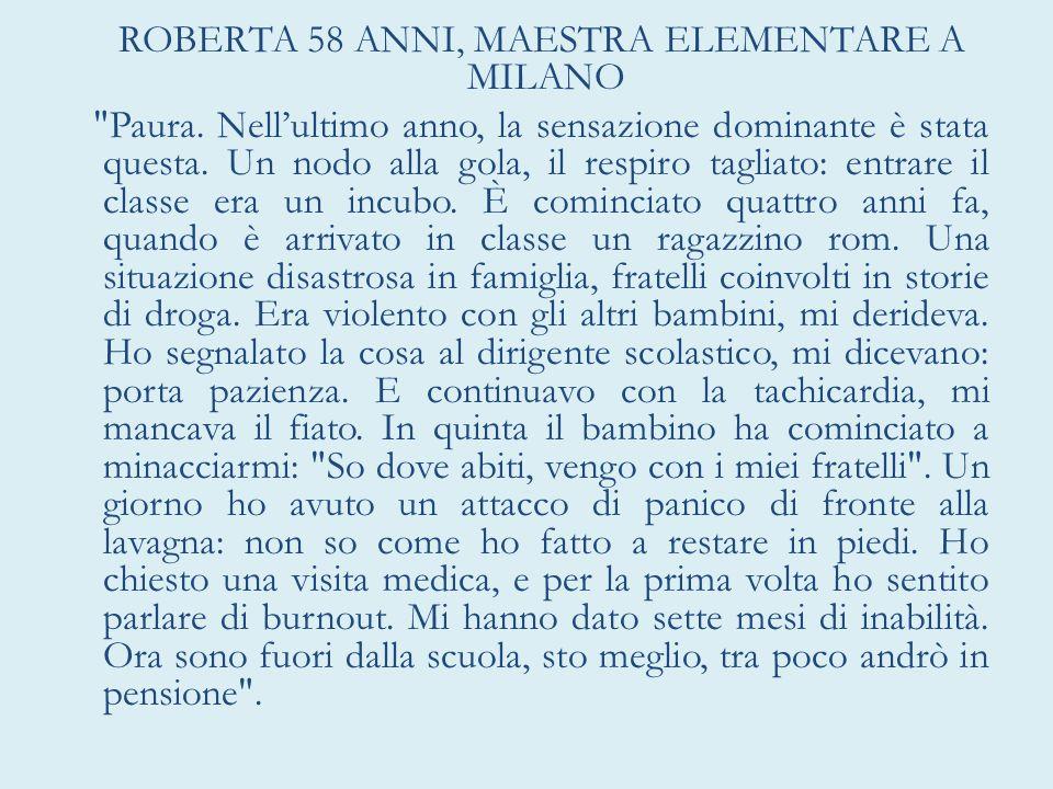 ROBERTA 58 ANNI, MAESTRA ELEMENTARE A MILANO Paura.