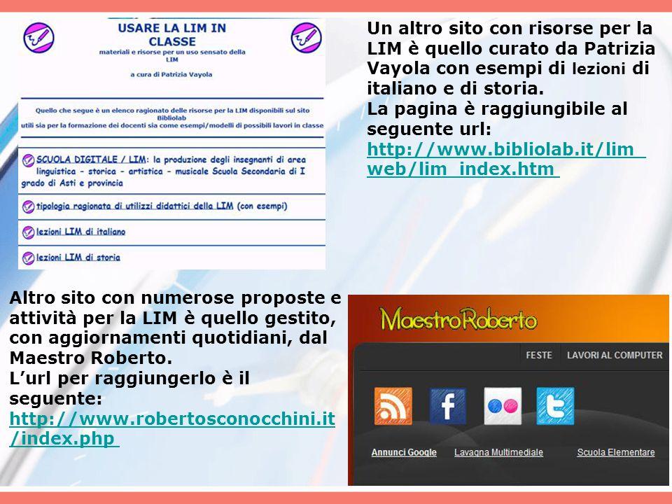 Un altro sito con risorse per la LIM è quello curato da Patrizia Vayola con esempi di lezioni di italiano e di storia. La pagina è raggiungibile al se