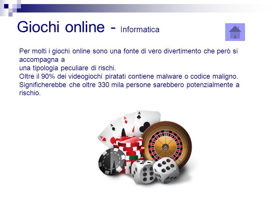 Giochi online - Informatica Per molti i giochi online sono una fonte di vero divertimento che però si accompagna a una tipologia peculiare di rischi.