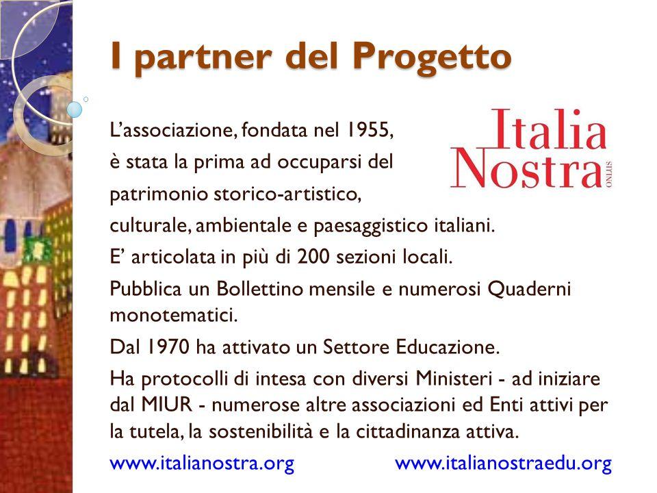 I partner del Progetto L'associazione, fondata nel 1955, è stata la prima ad occuparsi del patrimonio storico-artistico, culturale, ambientale e paesa
