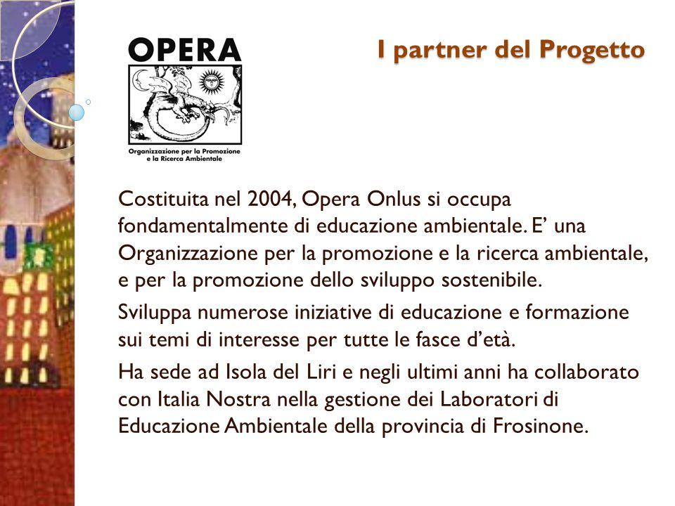 I partner del Progetto Costituita nel 2004, Opera Onlus si occupa fondamentalmente di educazione ambientale. E' una Organizzazione per la promozione e