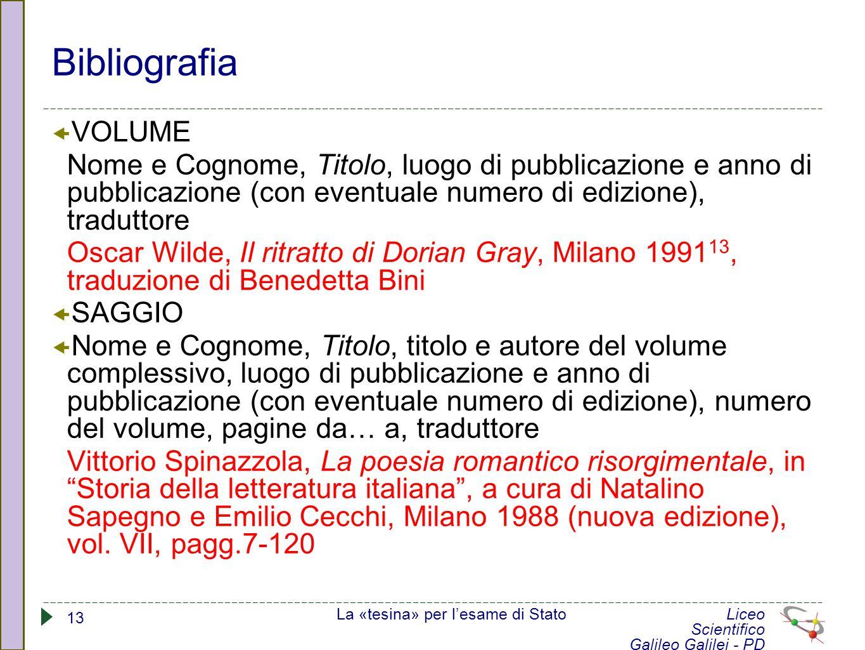 Bibliografia  VOLUME Nome e Cognome, Titolo, luogo di pubblicazione e anno di pubblicazione (con eventuale numero di edizione), traduttore Oscar Wild