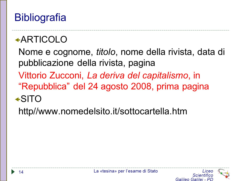 Bibliografia  ARTICOLO Nome e cognome, titolo, nome della rivista, data di pubblicazione della rivista, pagina Vittorio Zucconi, La deriva del capita