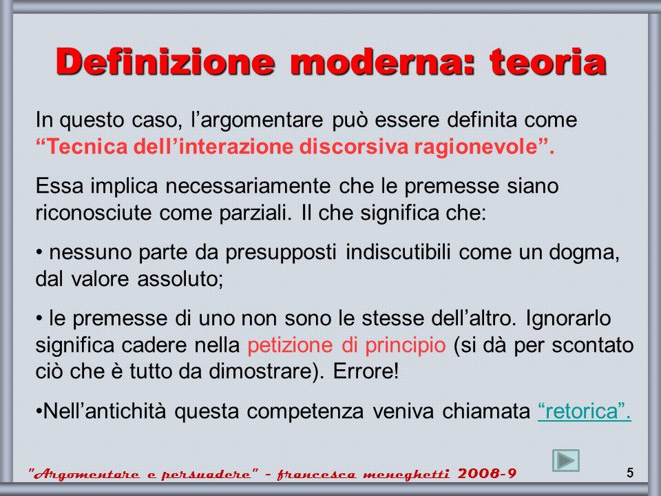 Argomentare e persuadere - francesca meneghetti 2008-9 16 Come parlare ad un uditorio Se si tratta di comporre un discorso pubblico (ad es.
