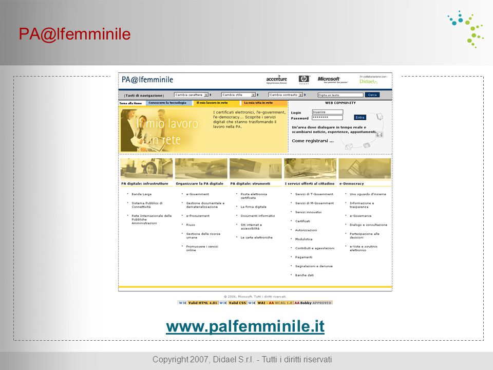 Copyright 2007, Didael S.r.l. - Tutti i diritti riservati www.palfemminile.it PA@lfemminile
