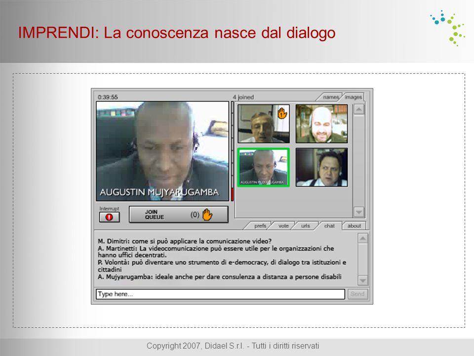 Copyright 2007, Didael S.r.l. - Tutti i diritti riservati IMPRENDI: La conoscenza nasce dal dialogo