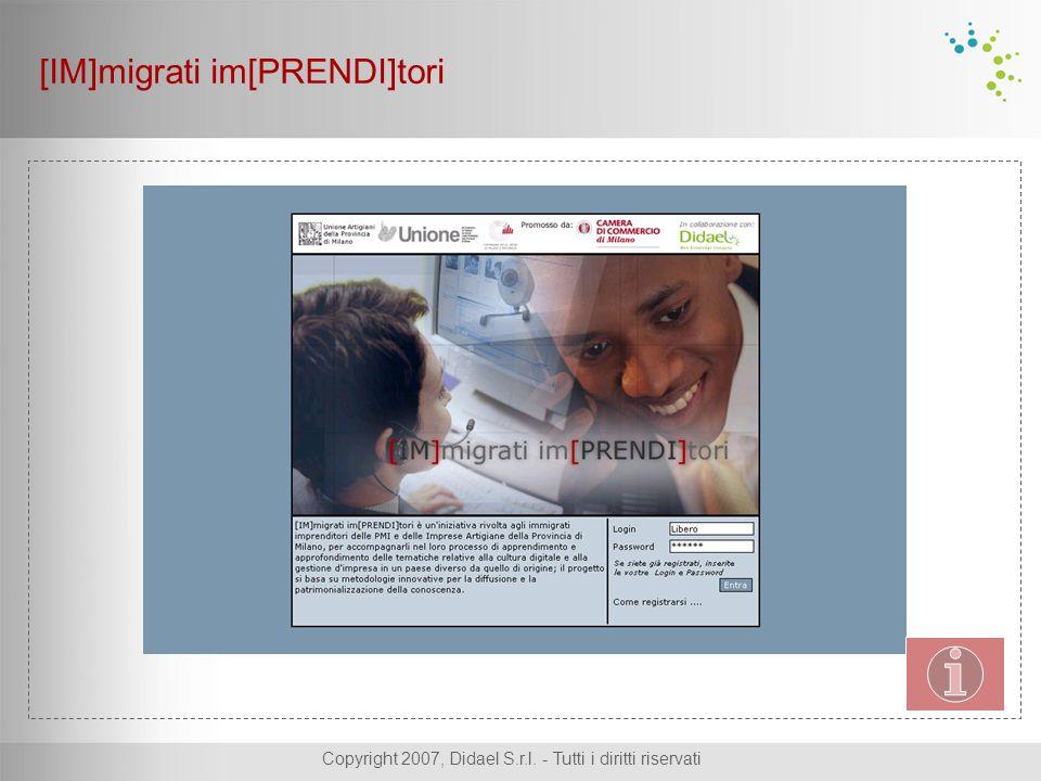 Copyright 2007, Didael S.r.l. - Tutti i diritti riservati [IM]migrati im[PRENDI]tori