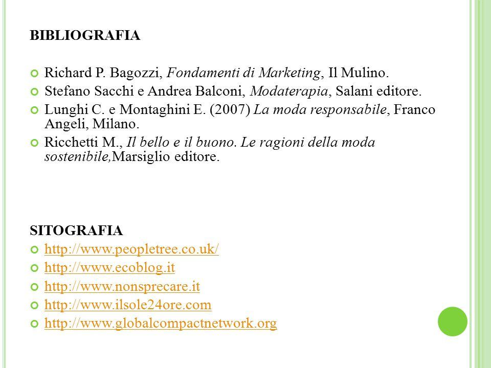 BIBLIOGRAFIA Richard P.Bagozzi, Fondamenti di Marketing, Il Mulino.