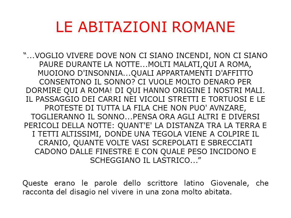 """LE ABITAZIONI ROMANE """"...VOGLIO VIVERE DOVE NON CI SIANO INCENDI, NON CI SIANO PAURE DURANTE LA NOTTE...MOLTI MALATI,QUI A ROMA, MUOIONO D'INSONNIA..."""