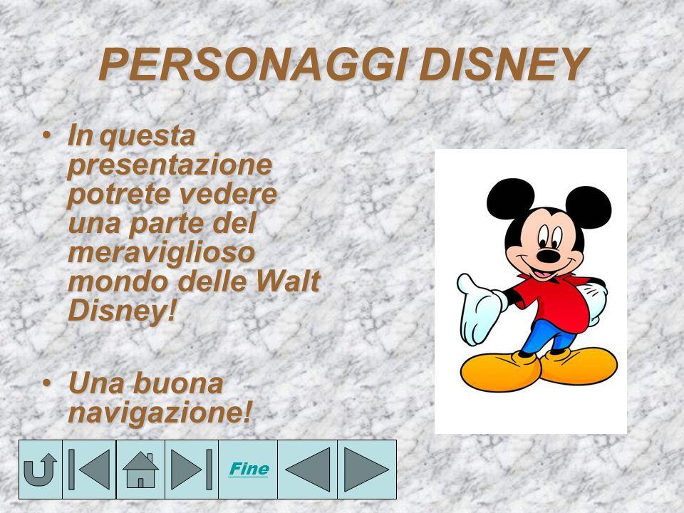 PERSONAGGIDISNEY PERSONAGGI DISNEY In q qq questa presentazione potrete vedere una parte del meraviglioso mondo delle Walt Disney! Una buona navigazio