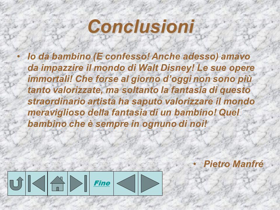 Io da bambino (E confesso! Anche adesso) amavo da impazzire il mondo di Walt Disney! Le sue opere immortali! Che forse al giorno d'oggi non sono più t