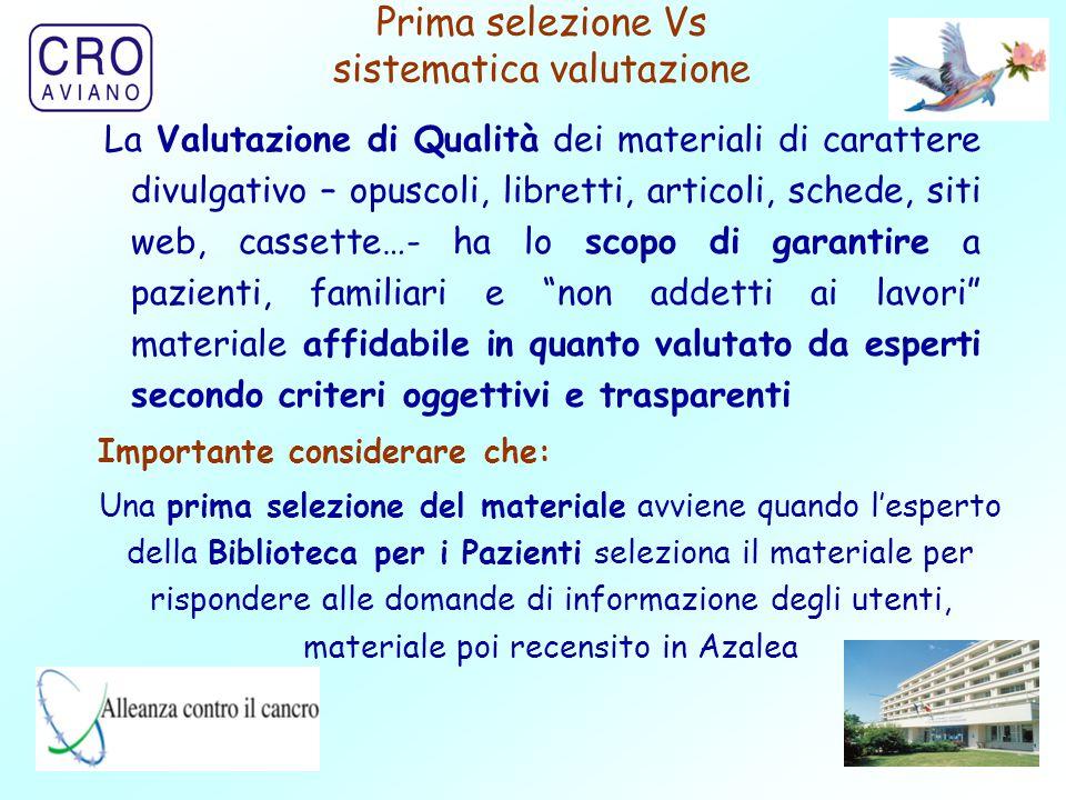 14 Prima selezione Vs sistematica valutazione La Valutazione di Qualità dei materiali di carattere divulgativo – opuscoli, libretti, articoli, schede,
