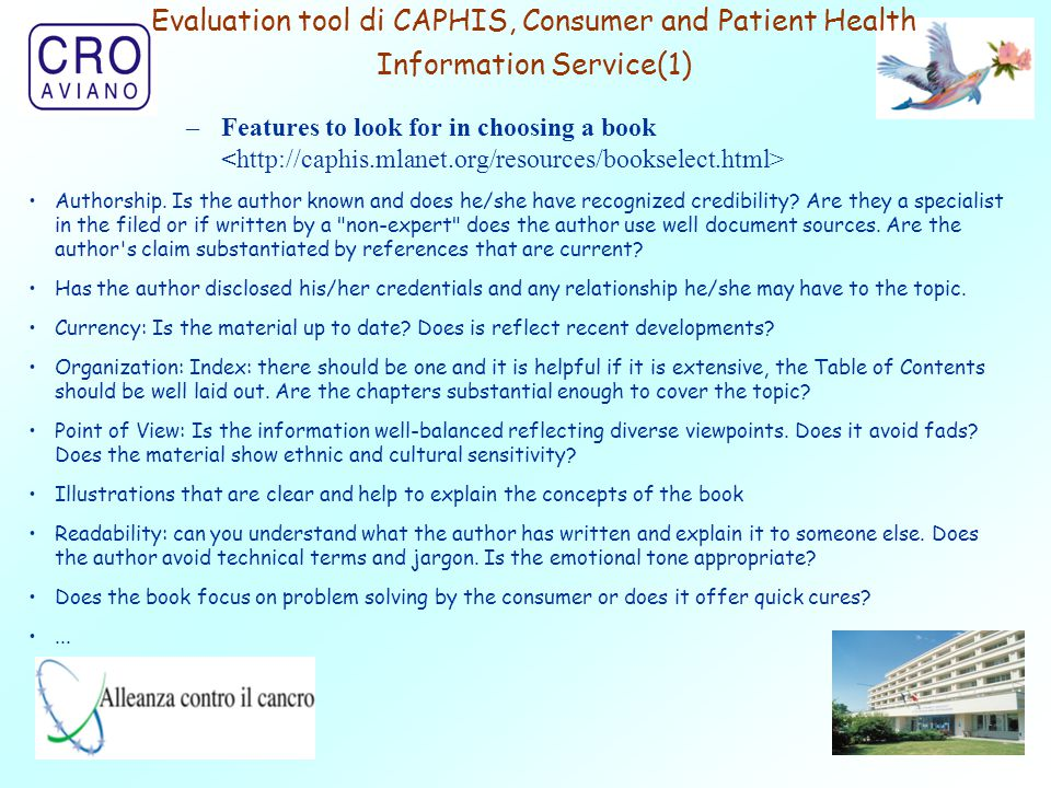 15 Evaluation tool di CAPHIS, Consumer and Patient Health Information Service(1) –Features to look for in choosing a book Authorship. Is the author kn
