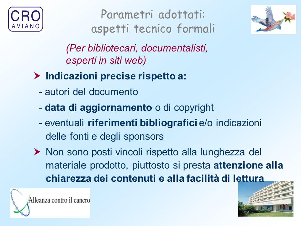 23 Parametri adottati: aspetti tecnico formali  Indicazioni precise rispetto a: - autori del documento - data di aggiornamento o di copyright - event