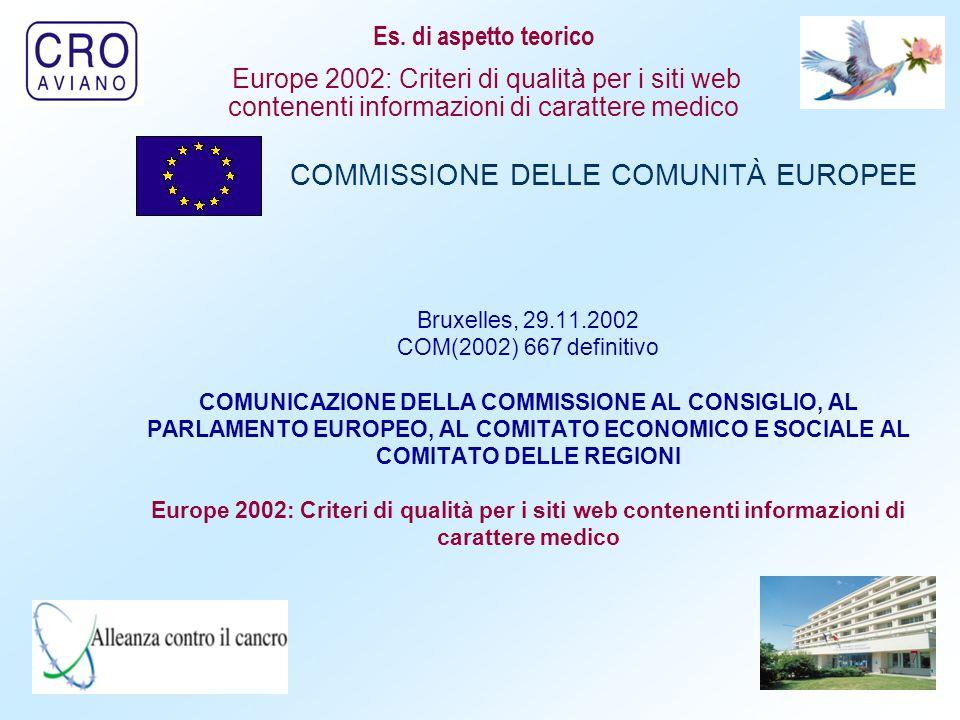 7 Bruxelles, 29.11.2002 COM(2002) 667 definitivo COMUNICAZIONE DELLA COMMISSIONE AL CONSIGLIO, AL PARLAMENTO EUROPEO, AL COMITATO ECONOMICO E SOCIALE