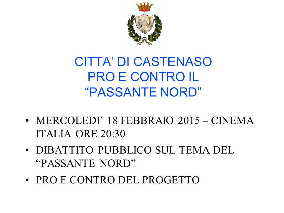 CITTA' DI CASTENASO PRO E CONTRO IL PASSANTE NORD MERCOLEDI' 18 FEBBRAIO 2015 – CINEMA ITALIA ORE 20:30 DIBATTITO PUBBLICO SUL TEMA DEL PASSANTE NORD PRO E CONTRO DEL PROGETTO