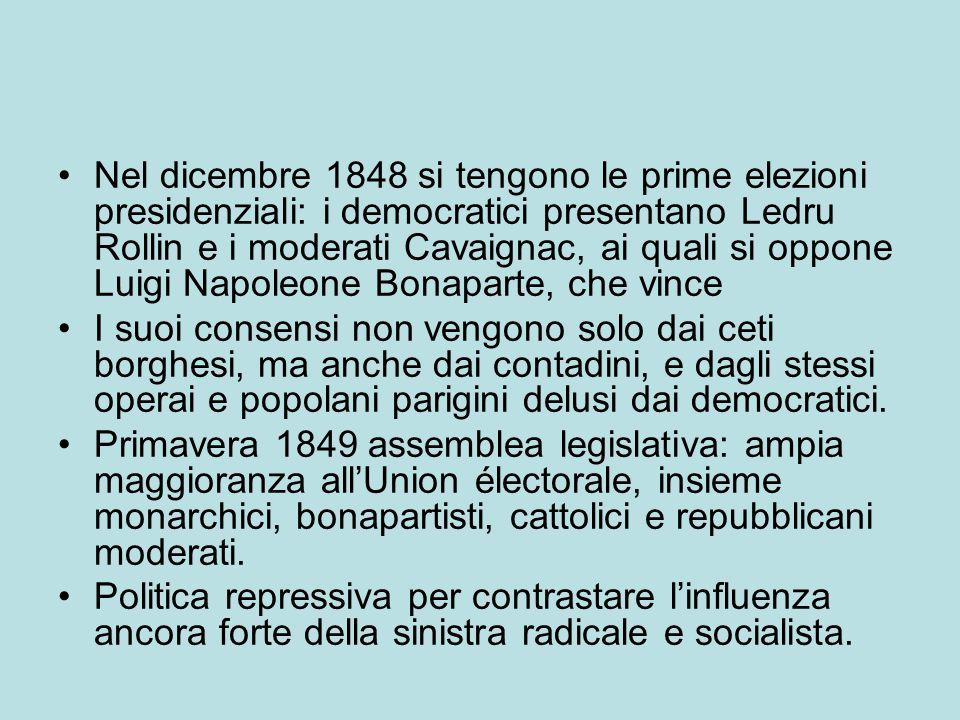 Nel dicembre 1848 si tengono le prime elezioni presidenziali: i democratici presentano Ledru Rollin e i moderati Cavaignac, ai quali si oppone Luigi N