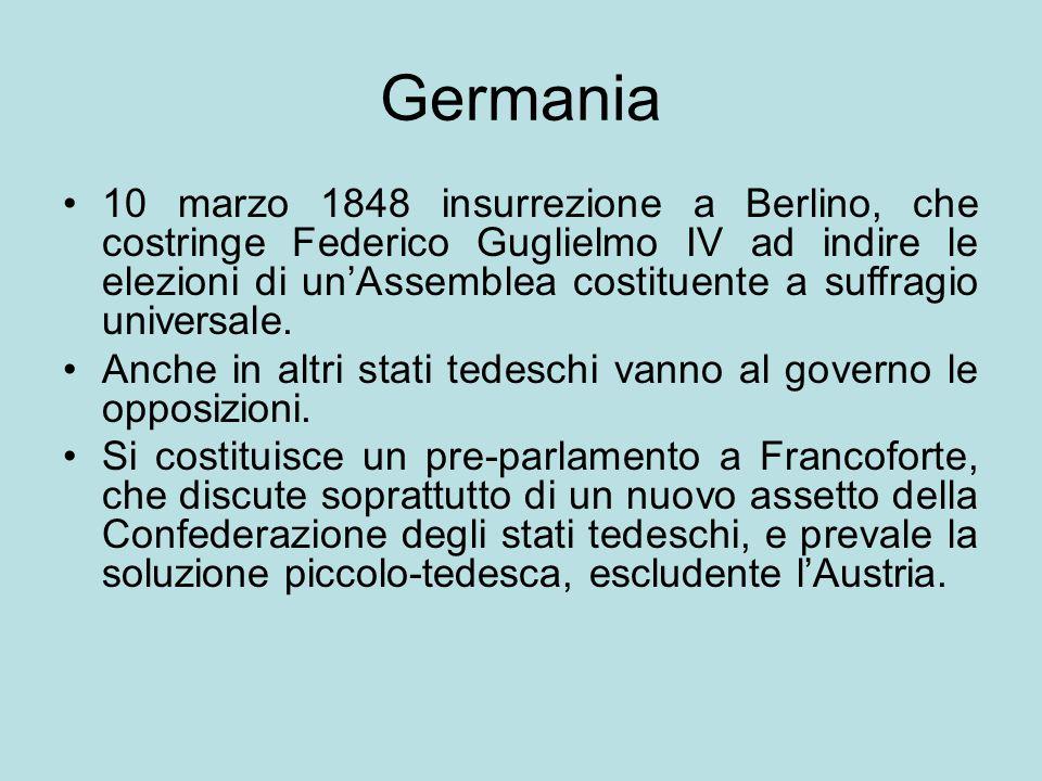 Germania 10 marzo 1848 insurrezione a Berlino, che costringe Federico Guglielmo IV ad indire le elezioni di un'Assemblea costituente a suffragio unive