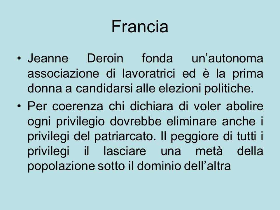 Francia Jeanne Deroin fonda un'autonoma associazione di lavoratrici ed è la prima donna a candidarsi alle elezioni politiche. Per coerenza chi dichiar
