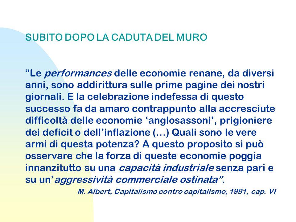 """SUBITO DOPO LA CADUTA DEL MURO """"Le performances delle economie renane, da diversi anni, sono addirittura sulle prime pagine dei nostri giornali. E la"""