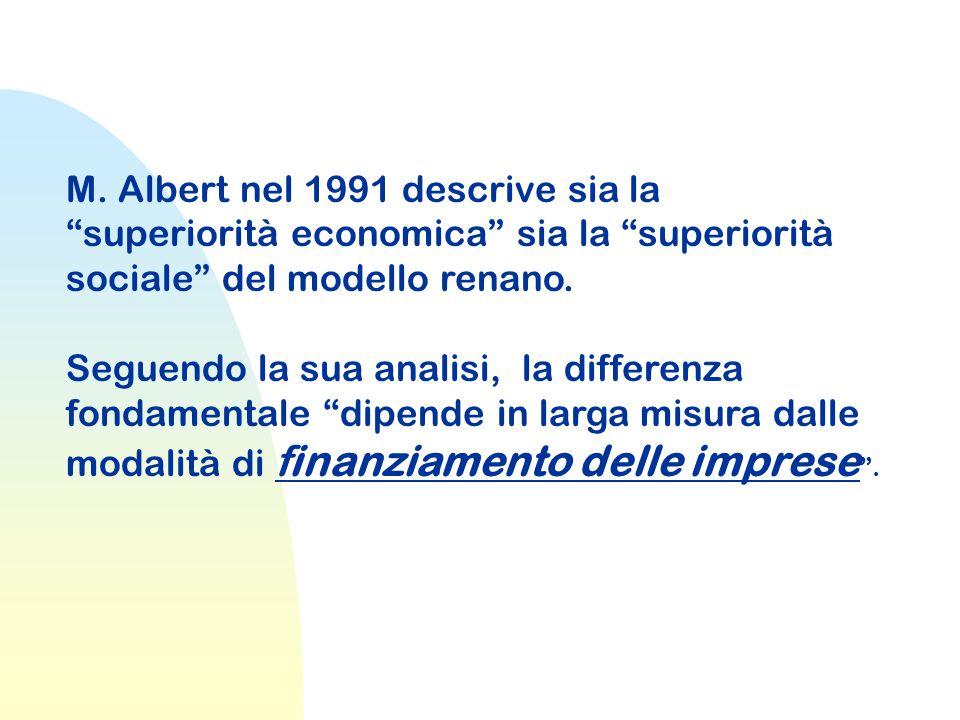 """M. Albert nel 1991 descrive sia la """"superiorità economica"""" sia la """"superiorità sociale"""" del modello renano. Seguendo la sua analisi, la differenza fon"""