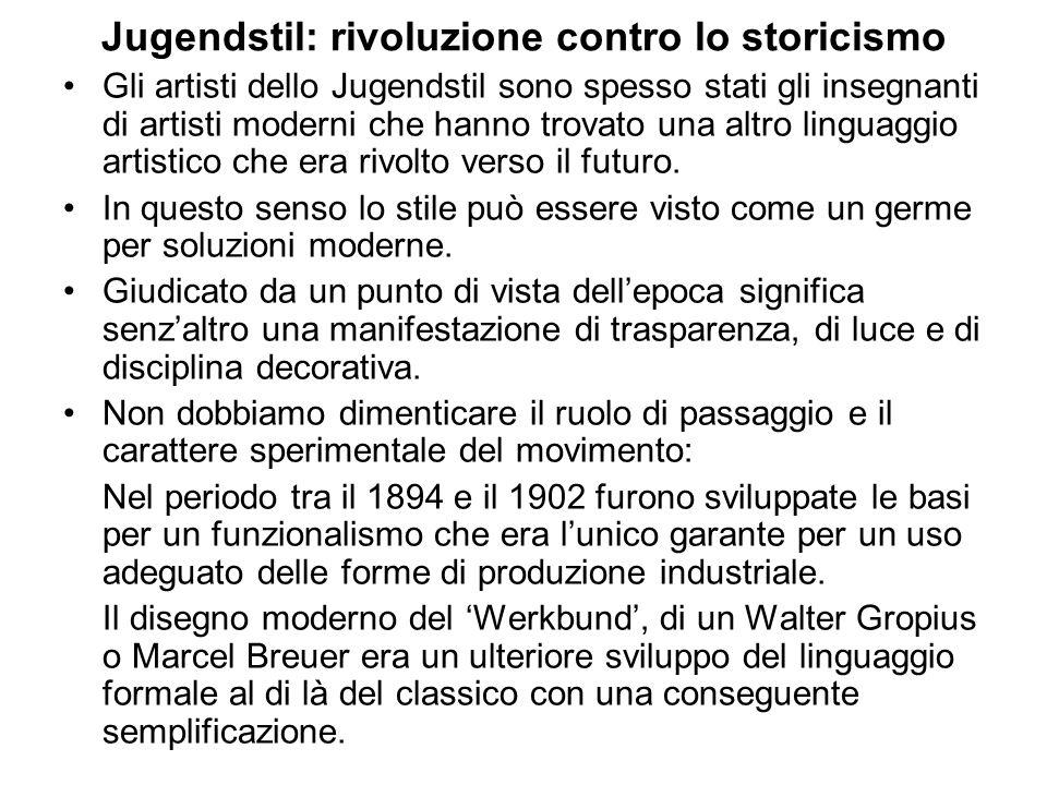 Jugendstil: rivoluzione contro lo storicismo Gli artisti dello Jugendstil sono spesso stati gli insegnanti di artisti moderni che hanno trovato una al