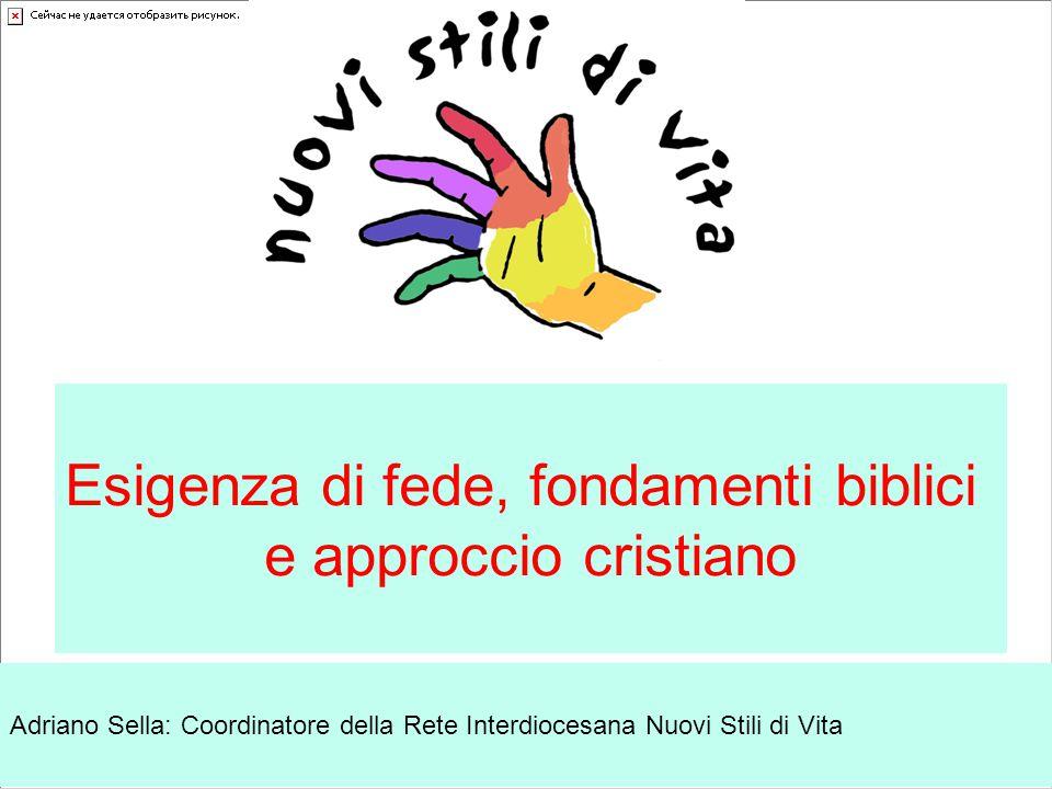 Adriano Sella: Coordinatore della Rete Interdiocesana Nuovi Stili di Vita Esigenza di fede, fondamenti biblici e approccio cristiano