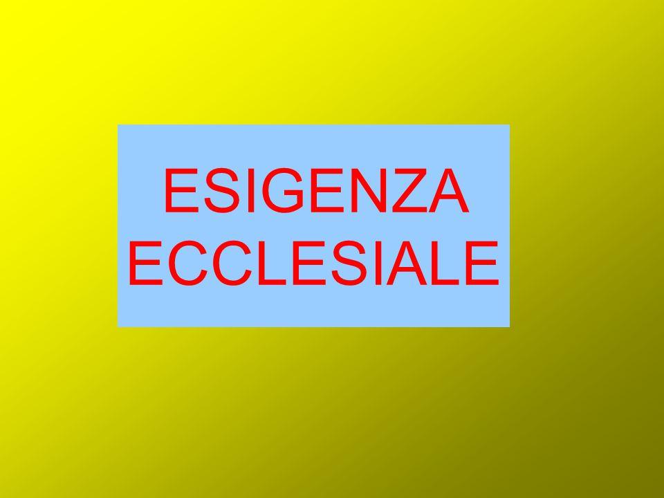 ESIGENZA ECCLESIALE