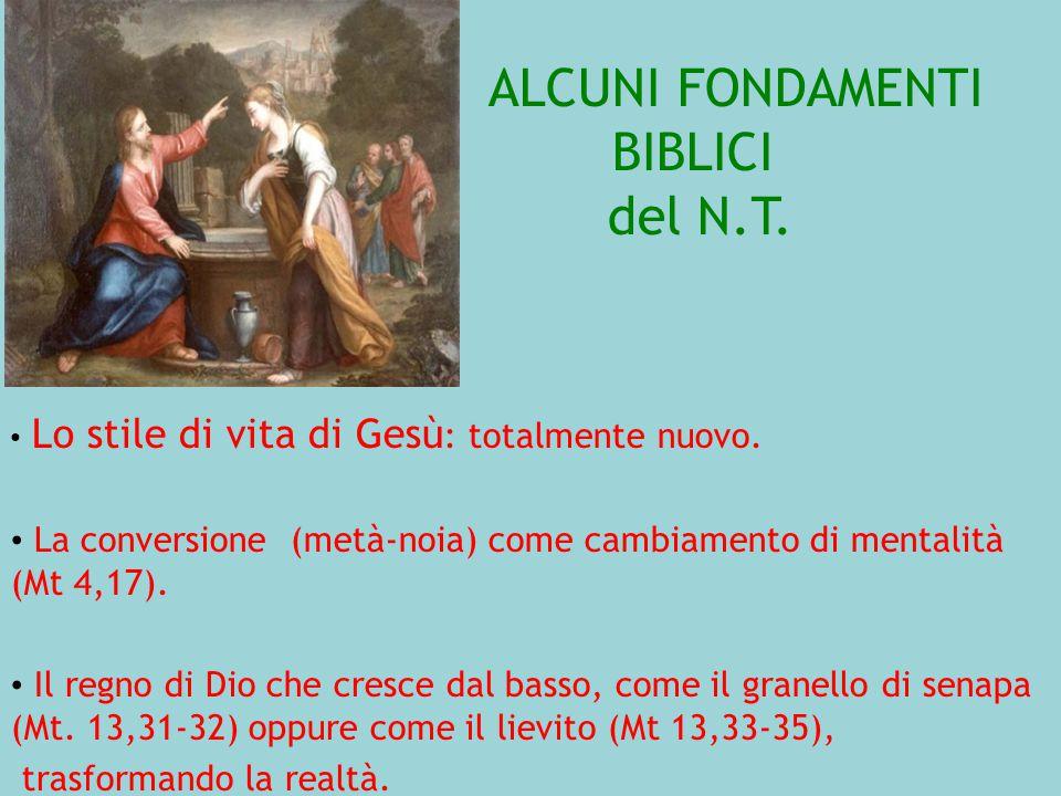 ALCUNI FONDAMENTI BIBLICI del N.T. Lo stile di vita di Gesù : totalmente nuovo.
