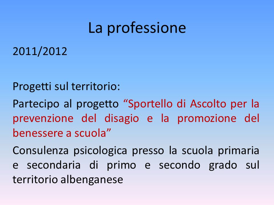 La professione 2012: La cooperativa il Faggio mi offre il ruolo di psicologa presso la comunità terapeutica per minori, situata in via Paleocapa a Savona, dove lavoro ancora attualmente per 20 ore alla settimana.
