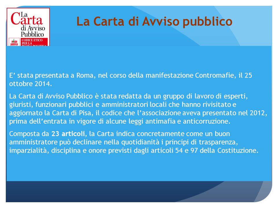 La Carta di Avviso pubblico E' stata presentata a Roma, nel corso della manifestazione Contromafie, il 25 ottobre 2014. La Carta di Avviso Pubblico è