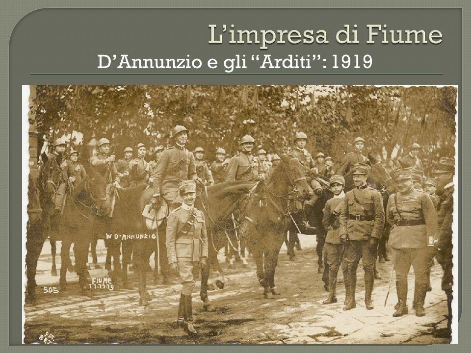 """D'Annunzio e gli """"Arditi"""": 1919"""