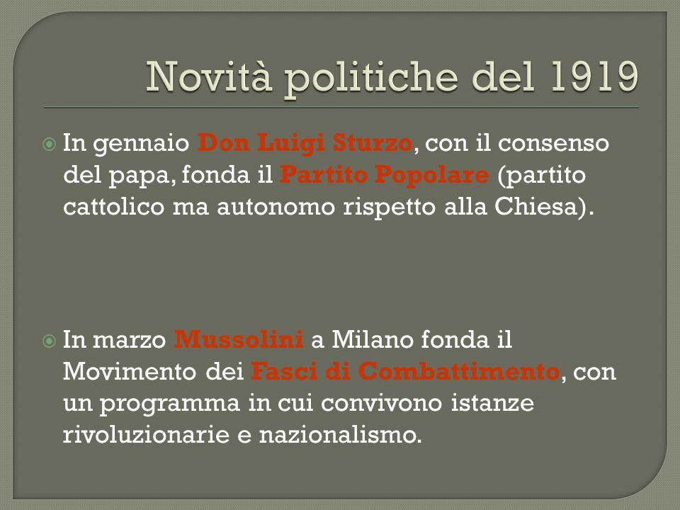  In gennaio Don Luigi Sturzo, con il consenso del papa, fonda il Partito Popolare (partito cattolico ma autonomo rispetto alla Chiesa).  In marzo Mu