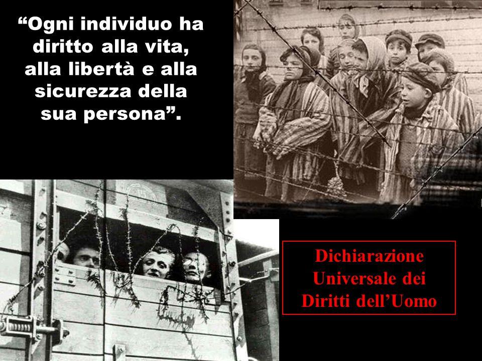 """""""Ogni individuo ha diritto alla vita, alla libertà e alla sicurezza della sua persona"""". Dichiarazione Universale dei Diritti dell'Uomo"""