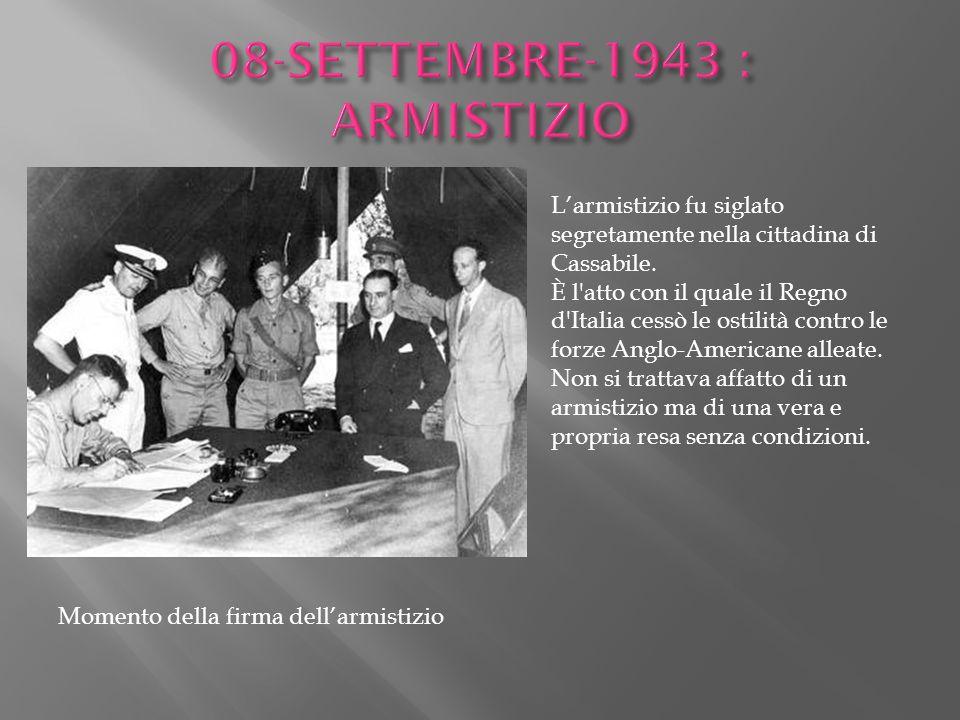 L'armistizio fu siglato segretamente nella cittadina di Cassabile. È l'atto con il quale il Regno d'Italia cessò le ostilità contro le forze Anglo-Ame