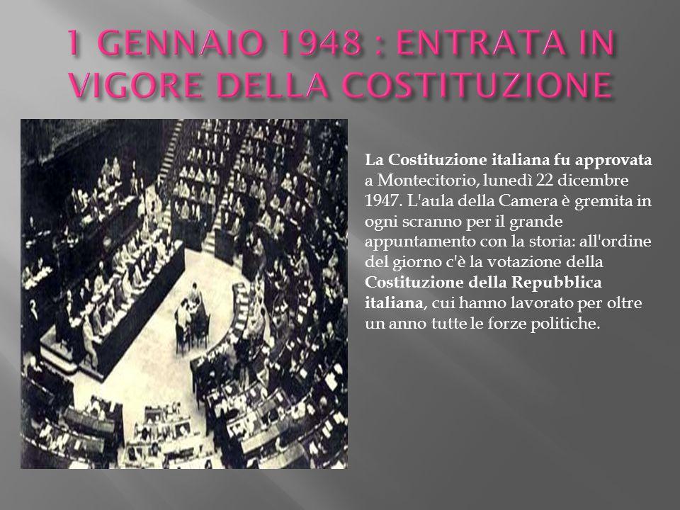 La Costituzione italiana fu approvata a Montecitorio, lunedì 22 dicembre 1947. L'aula della Camera è gremita in ogni scranno per il grande appuntament