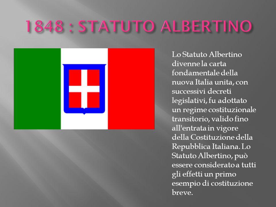 Lo Statuto Albertino divenne la carta fondamentale della nuova Italia unita, con successivi decreti legislativi, fu adottato un regime costituzionale