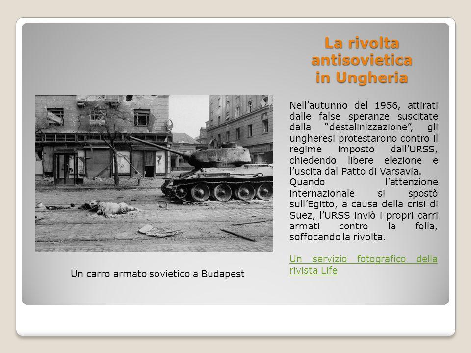 """La rivolta antisovietica in Ungheria Nell'autunno del 1956, attirati dalle false speranze suscitate dalla """"destalinizzazione"""", gli ungheresi protestar"""
