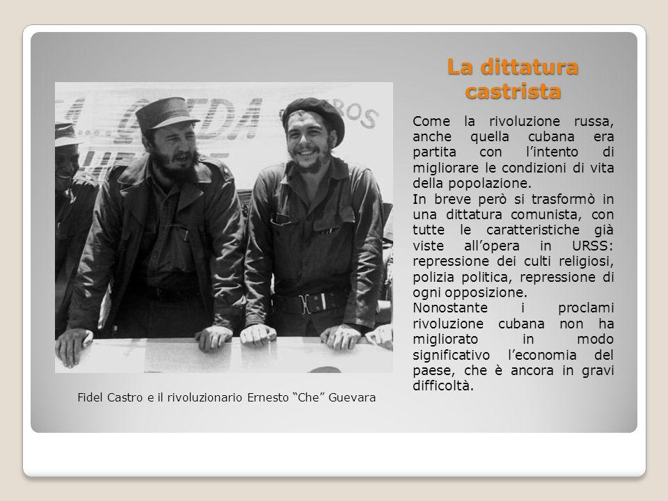 La dittatura castrista Come la rivoluzione russa, anche quella cubana era partita con l'intento di migliorare le condizioni di vita della popolazione.