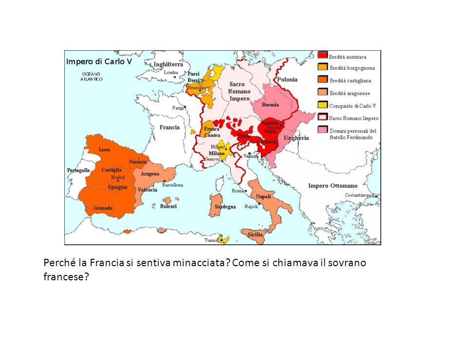 Perché la Francia si sentiva minacciata? Come si chiamava il sovrano francese?