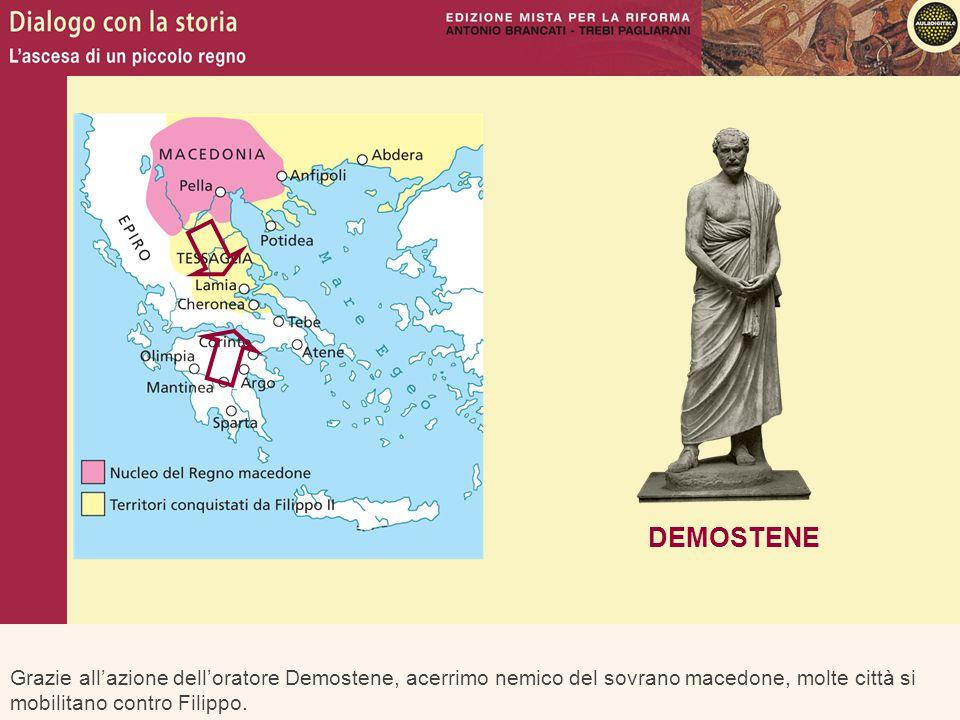 Grazie all'azione dell'oratore Demostene, acerrimo nemico del sovrano macedone, molte città si mobilitano contro Filippo. DEMOSTENE