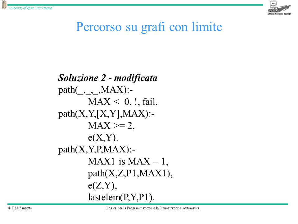 © F.M.ZanzottoLogica per la Programmazione e la Dimostrazione Automatica University of Rome Tor Vergata Versione ricorsiva sum_deltas([], _,0).
