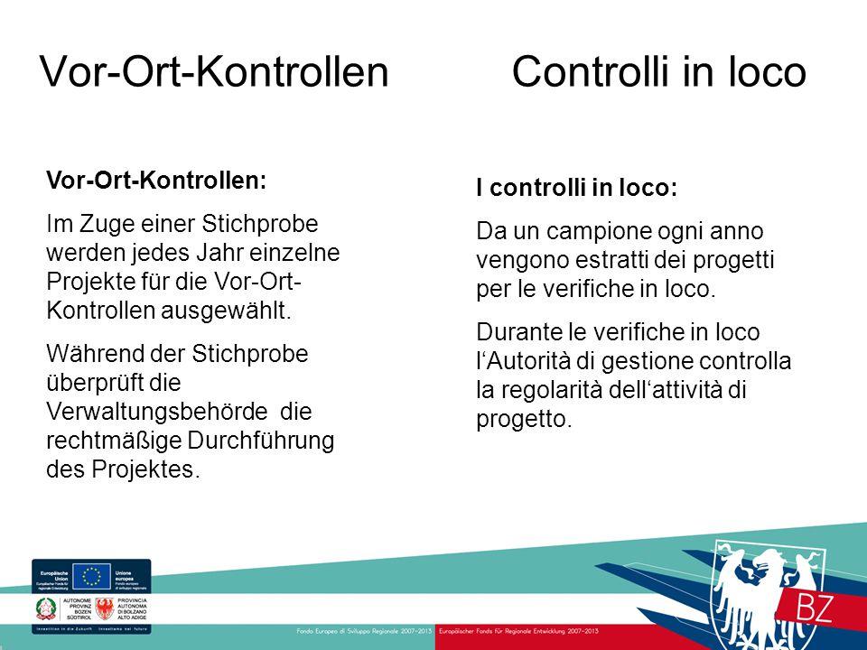 Vor-Ort-Kontrollen Controlli in loco I controlli in loco: Da un campione ogni anno vengono estratti dei progetti per le verifiche in loco. Durante le