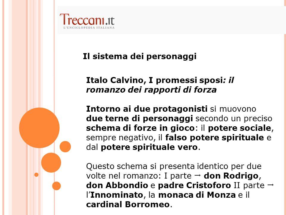 Italo Calvino, I promessi sposi: il romanzo dei rapporti di forza Intorno ai due protagonisti si muovono due terne di personaggi secondo un preciso sc