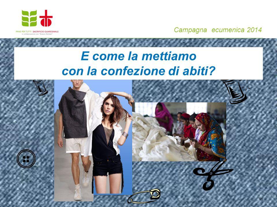 Campagna ecumenica 2014 11 E come la mettiamo con la confezione di abiti