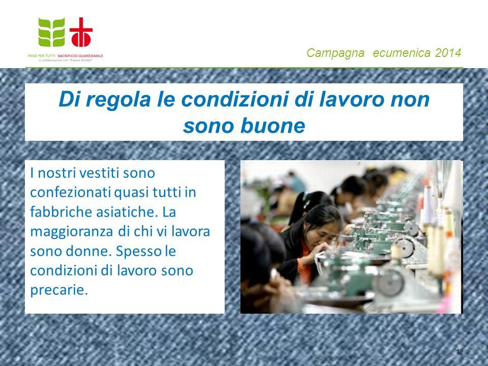 Campagna ecumenica 2014 12 I nostri vestiti sono confezionati quasi tutti in fabbriche asiatiche.