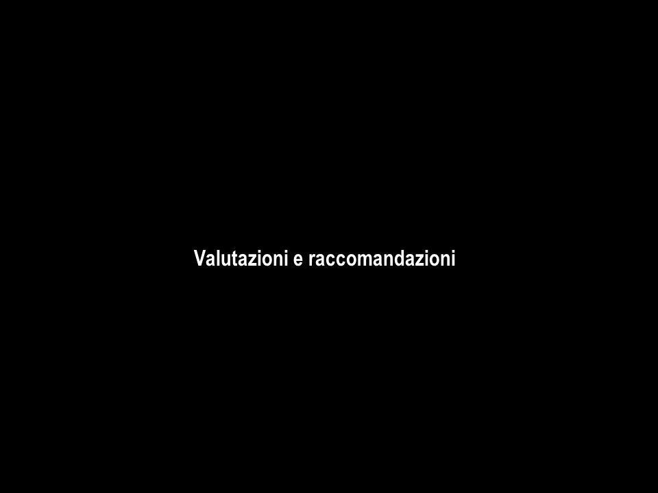 Valutazioni e raccomandazioni