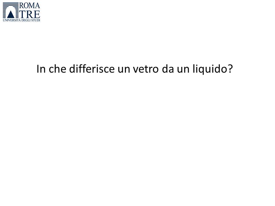 In che differisce un vetro da un liquido?