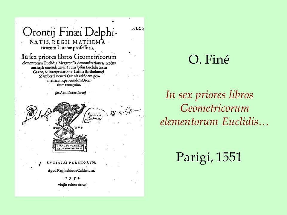 O. Finé In sex priores libros Geometricorum elementorum Euclidis… Parigi, 1551